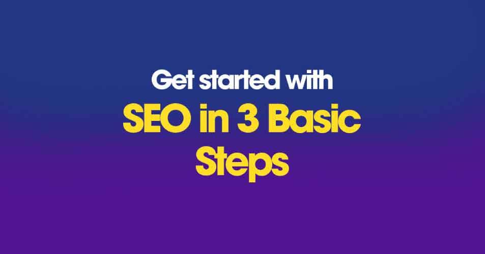 SEO in 3 basic steps